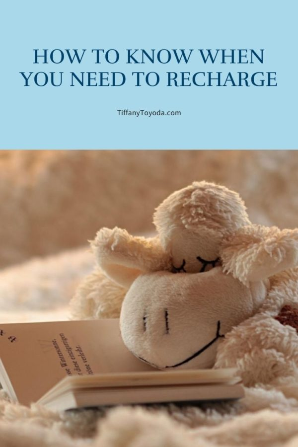 How to Know When You Need to Recharge