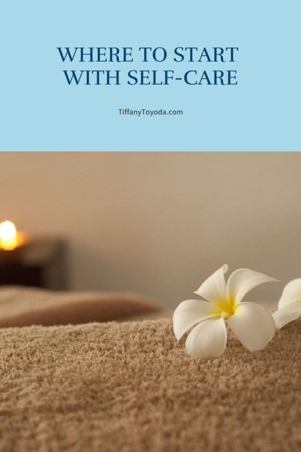 Where to Start with Self-Care?
